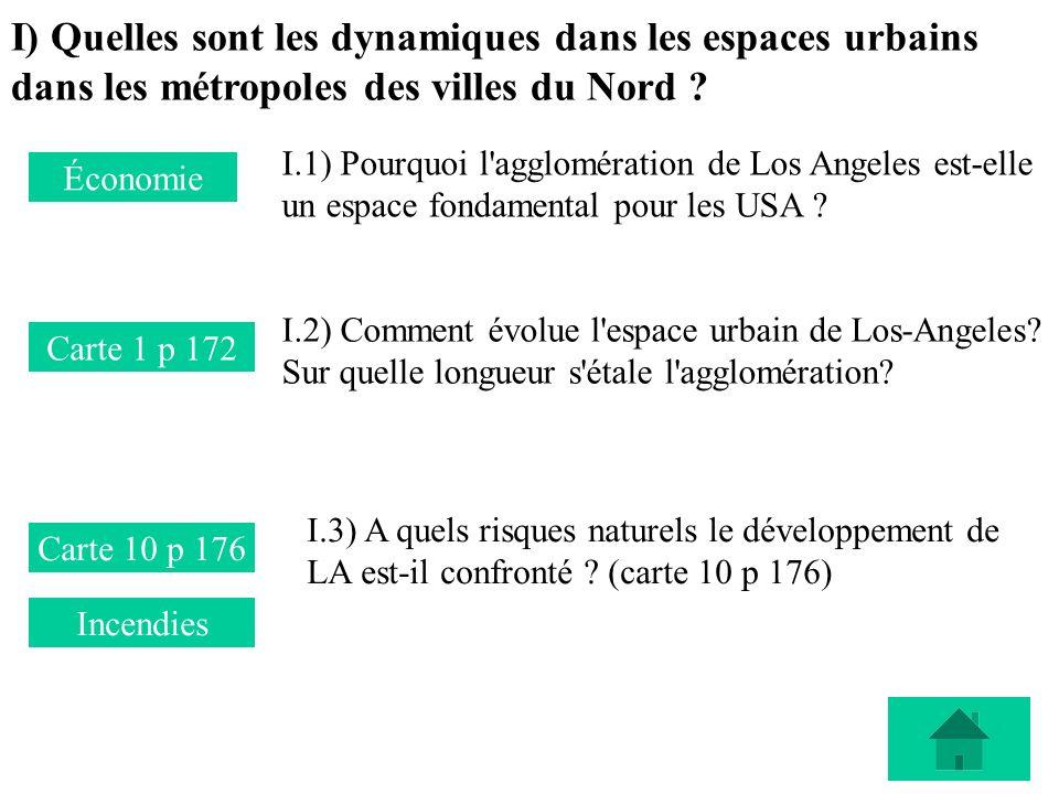 I) Quelles sont les dynamiques dans les espaces urbains dans les métropoles des villes du Nord