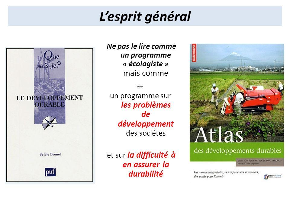 L'esprit général Ne pas le lire comme un programme « écologiste » mais comme. … un programme sur les problèmes de développement des sociétés.