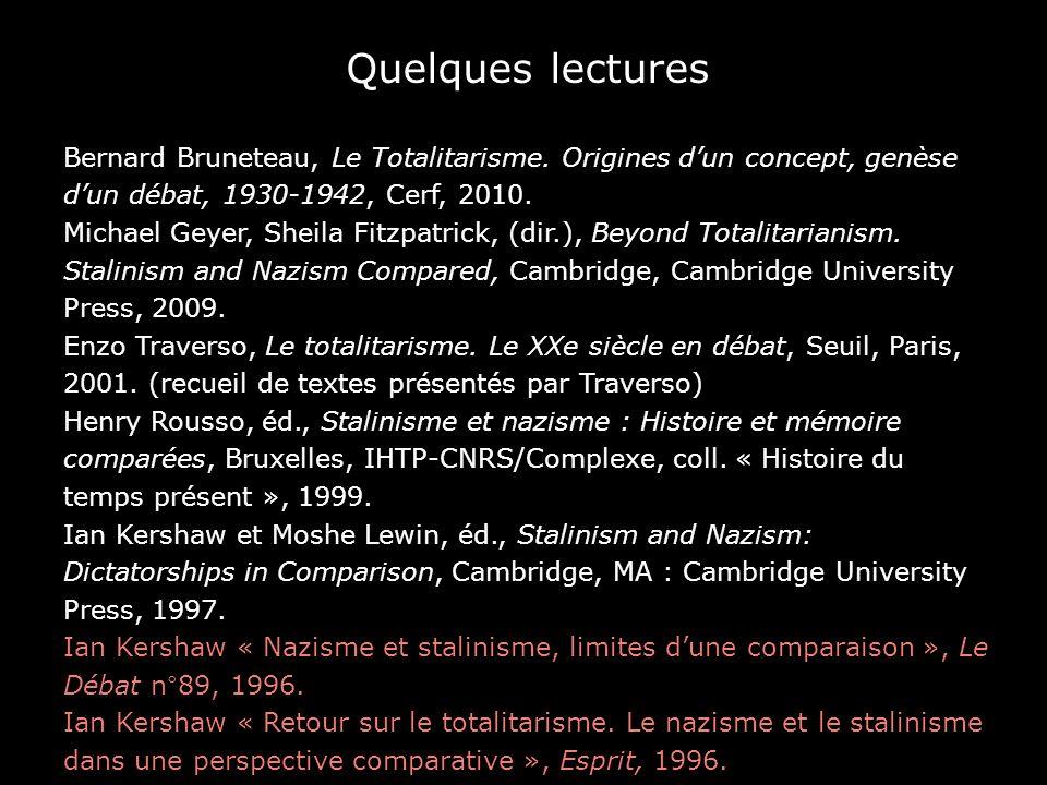 Quelques lectures Bernard Bruneteau, Le Totalitarisme. Origines d'un concept, genèse d'un débat, 1930-1942, Cerf, 2010.
