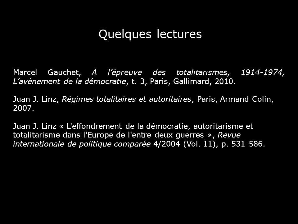 Quelques lecturesMarcel Gauchet, A l'épreuve des totalitarismes, 1914-1974, L'avènement de la démocratie, t. 3, Paris, Gallimard, 2010.