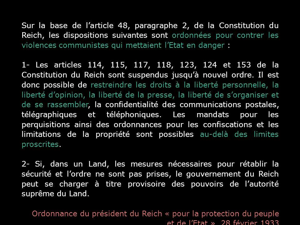 Sur la base de l'article 48, paragraphe 2, de la Constitution du Reich, les dispositions suivantes sont ordonnées pour contrer les violences communistes qui mettaient l'Etat en danger :