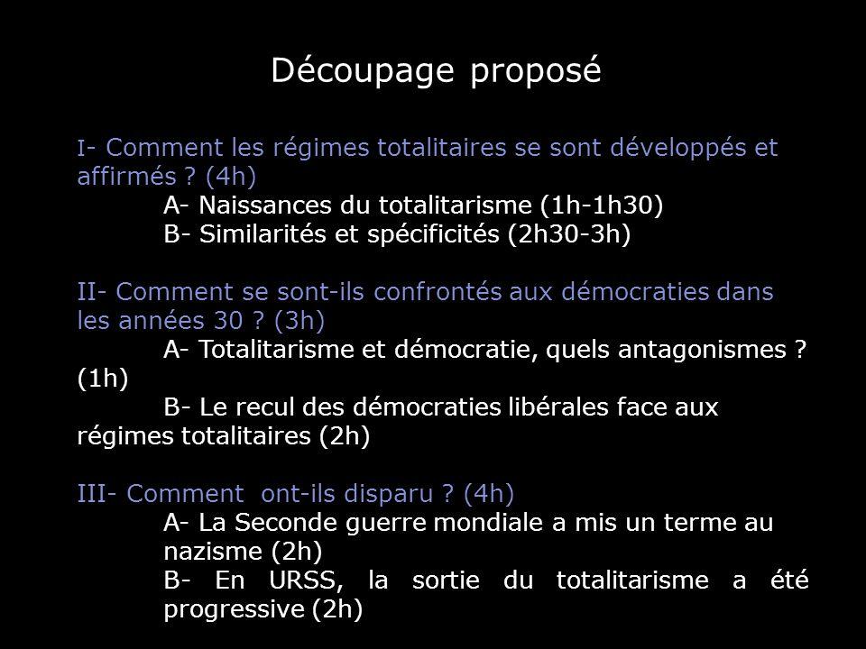 Découpage proposé A- Naissances du totalitarisme (1h-1h30)