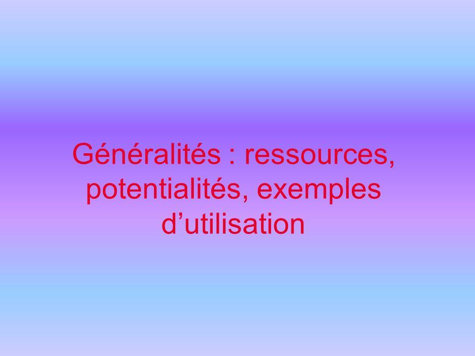 Généralités : ressources, potentialités, exemples d'utilisation