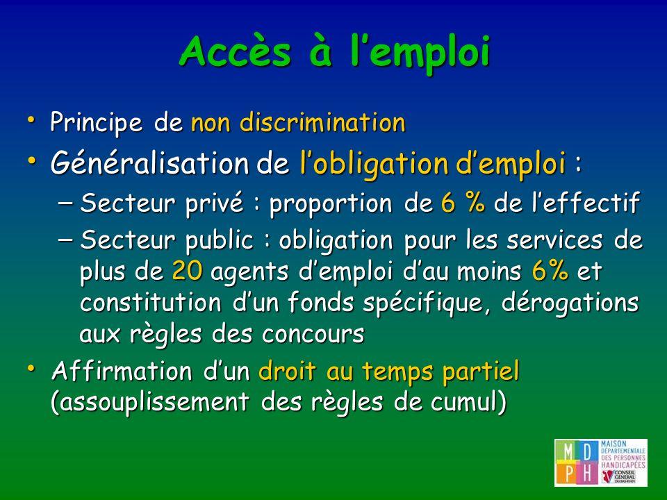 Accès à l'emploi Généralisation de l'obligation d'emploi :