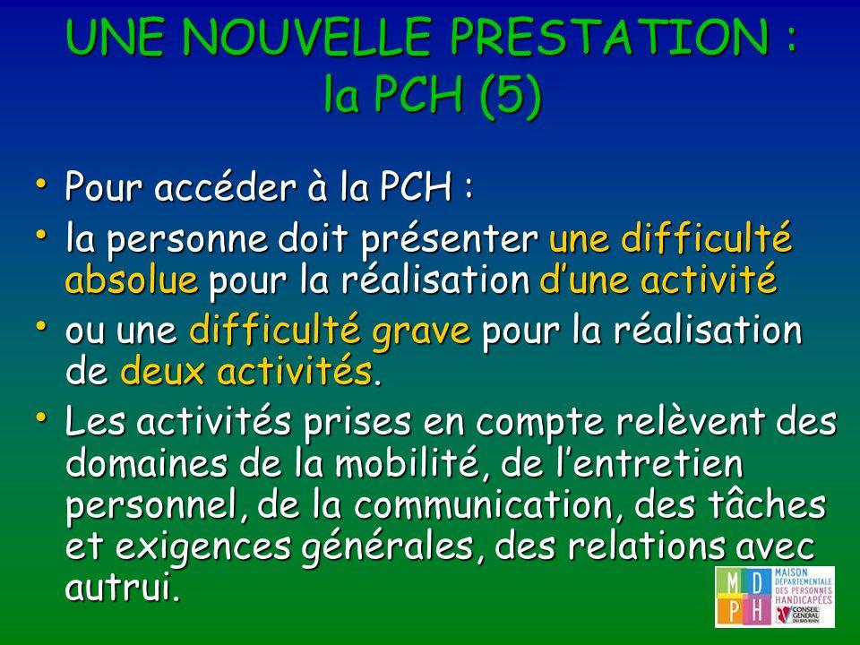 UNE NOUVELLE PRESTATION : la PCH (5)