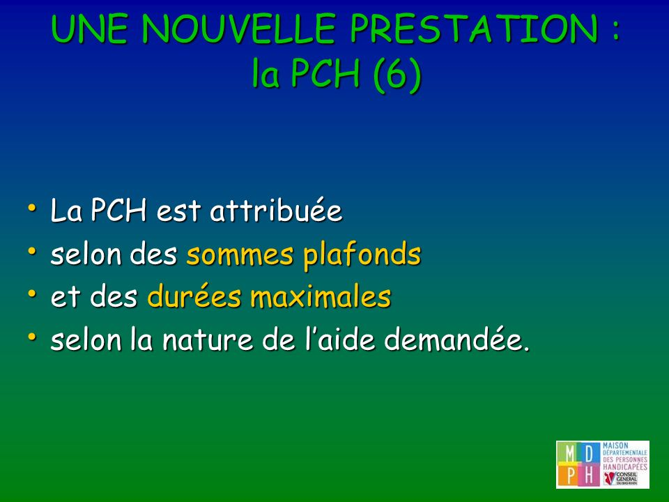 UNE NOUVELLE PRESTATION : la PCH (6)