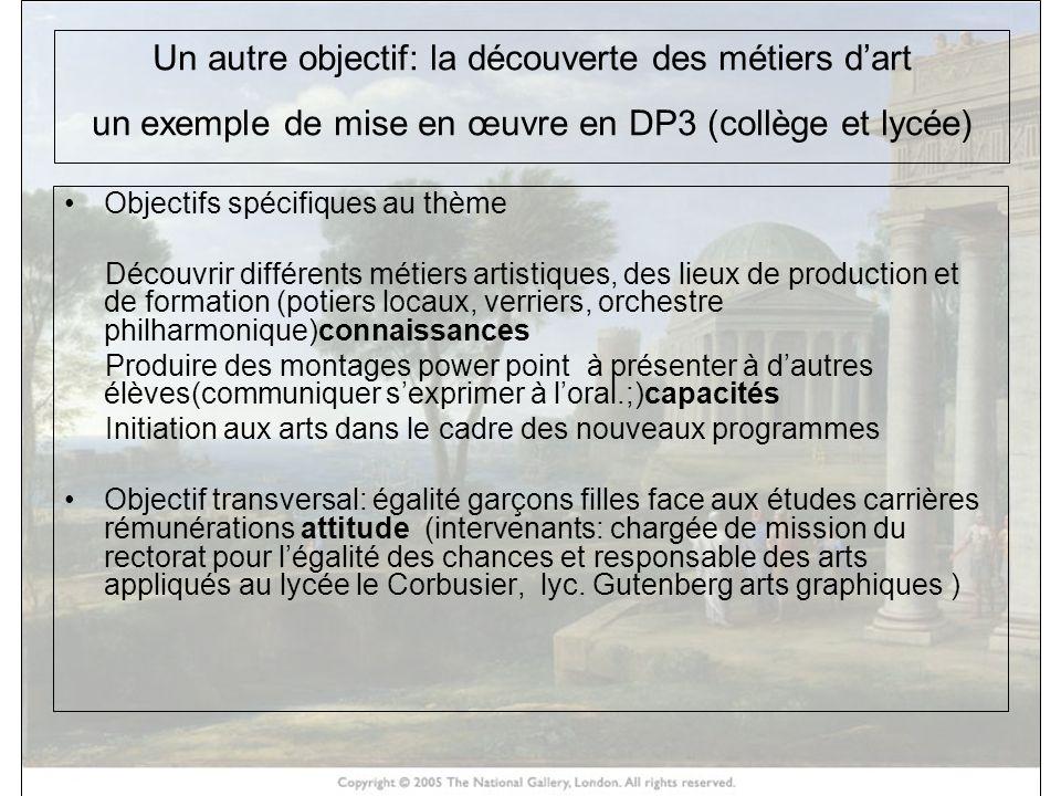 Un autre objectif: la découverte des métiers d'art un exemple de mise en œuvre en DP3 (collège et lycée)