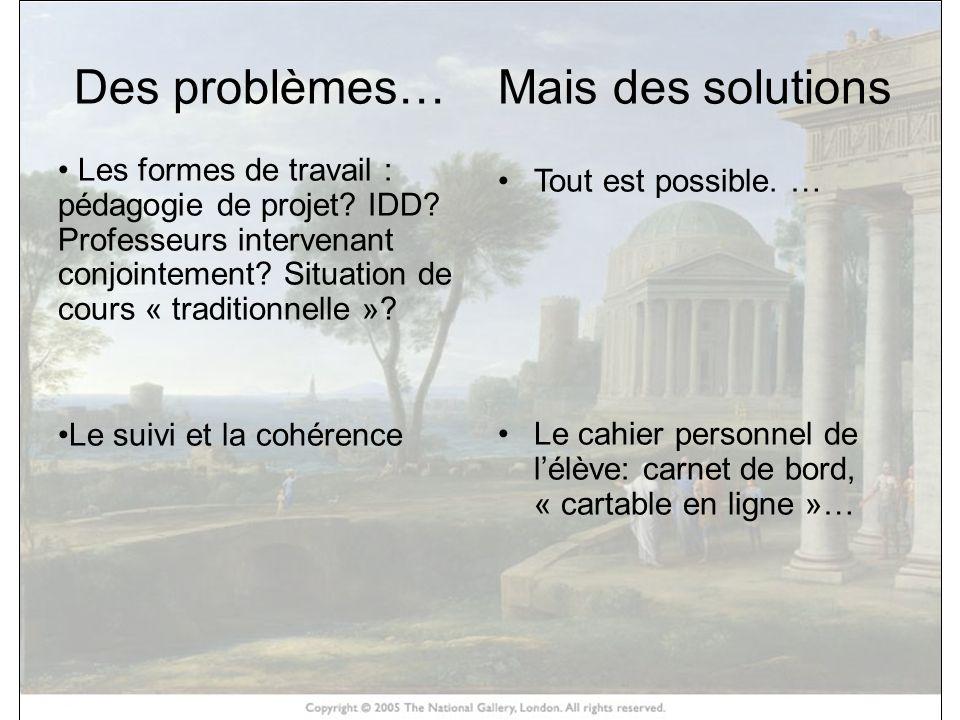 HISTOIRE DES ARTS Des problèmes… Mais des solutions