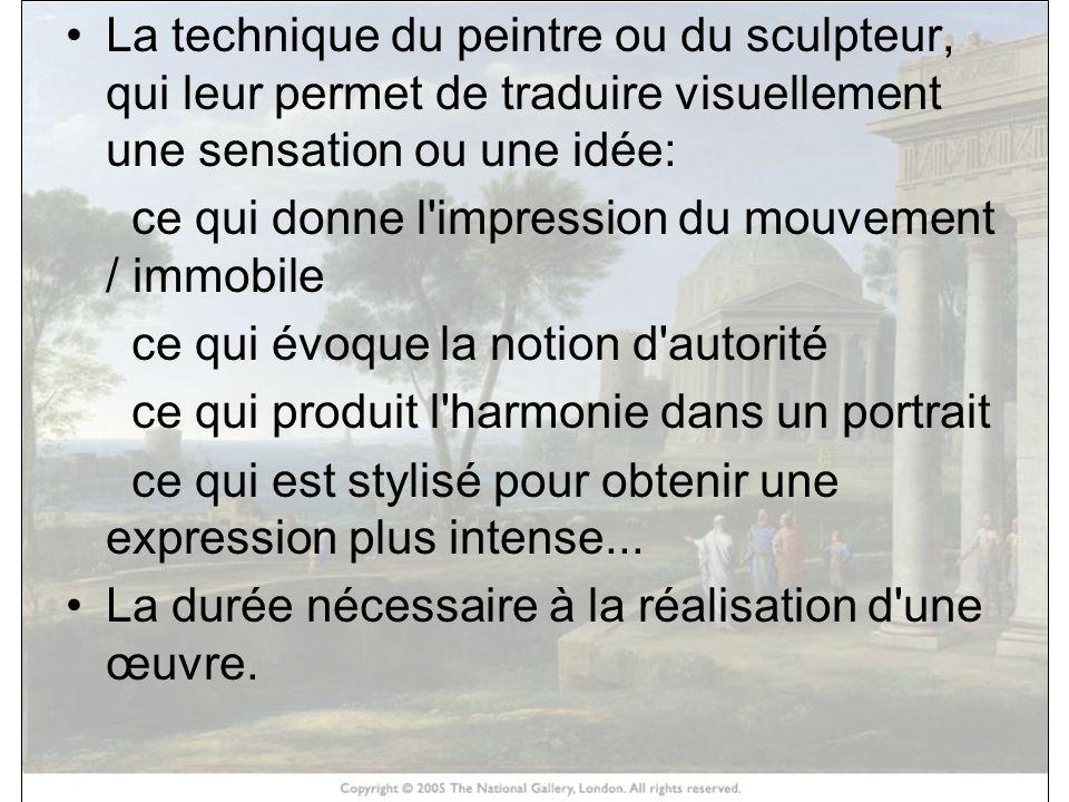 La technique du peintre ou du sculpteur, qui leur permet de traduire visuellement une sensation ou une idée: