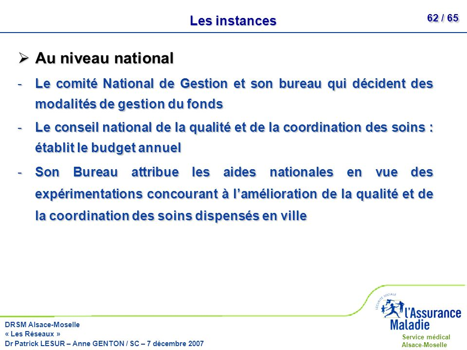Au niveau national Les instances