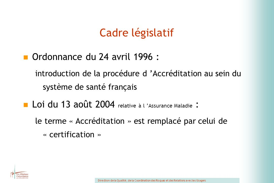 Cadre législatif Ordonnance du 24 avril 1996 :