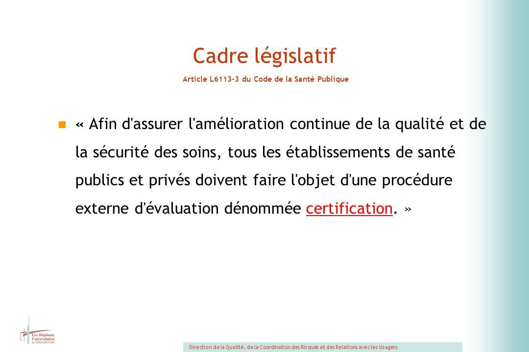 Cadre législatif Article L6113-3 du Code de la Santé Publique
