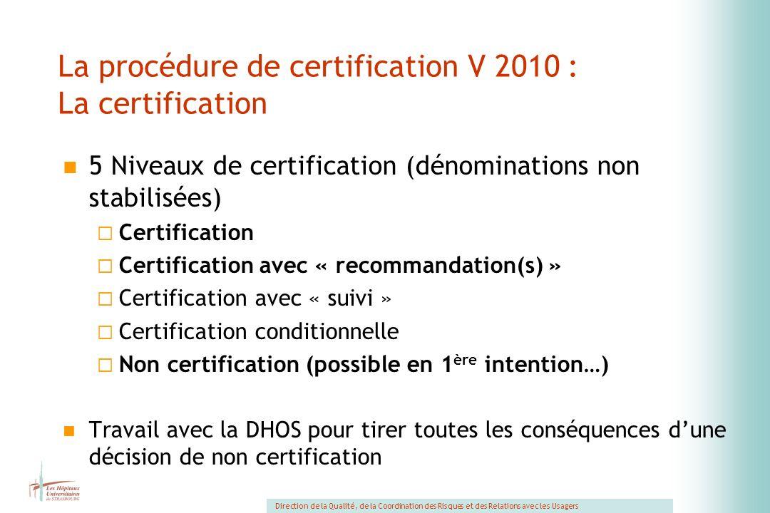 La procédure de certification V 2010 : La certification