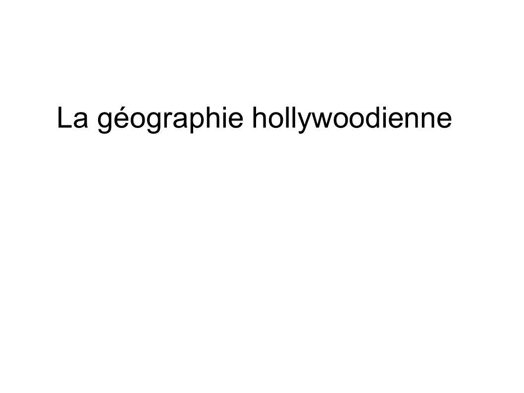 La géographie hollywoodienne