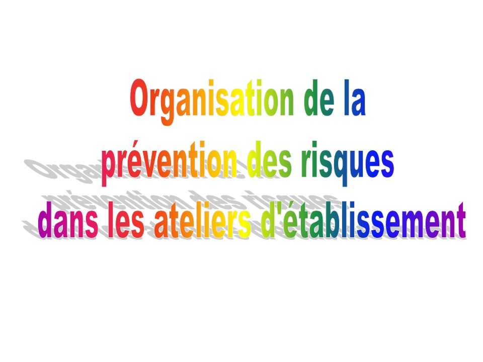 prévention des risques dans les ateliers d établissement