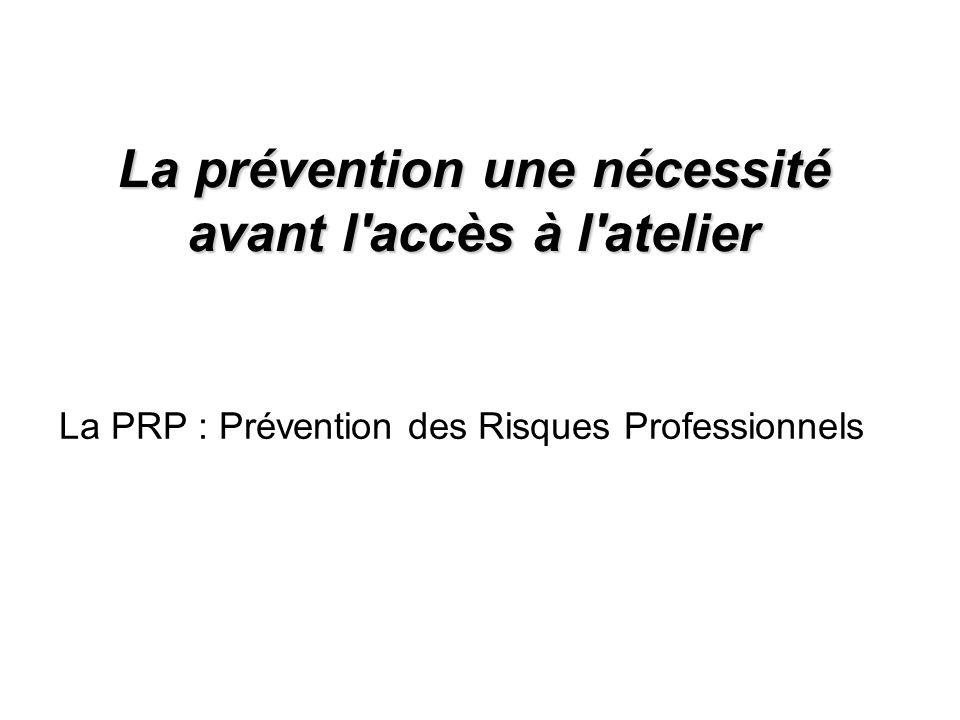 La prévention une nécessité avant l accès à l atelier