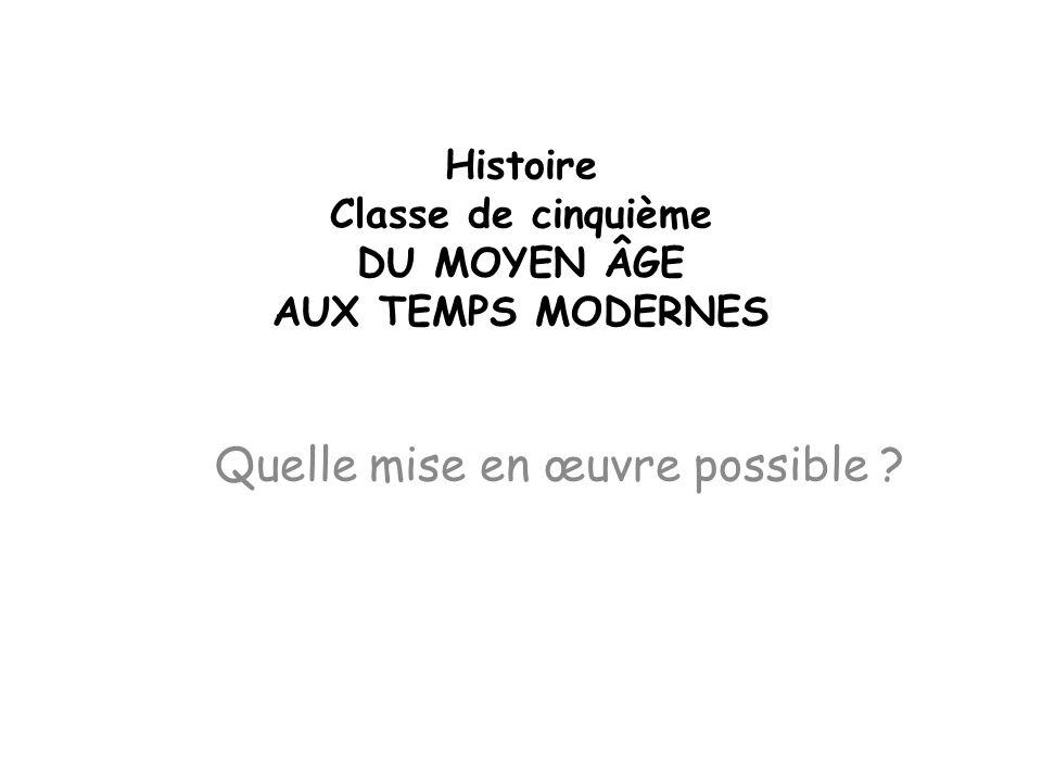 Histoire Classe de cinquième DU MOYEN ÂGE AUX TEMPS MODERNES