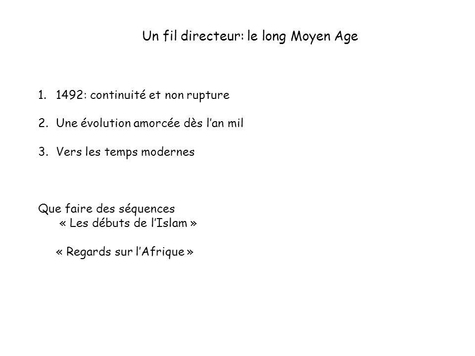 Un fil directeur: le long Moyen Age