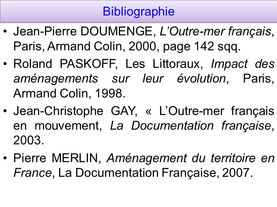 Bibliographie Jean-Pierre DOUMENGE, L'Outre-mer français, Paris, Armand Colin, 2000, page 142 sqq.