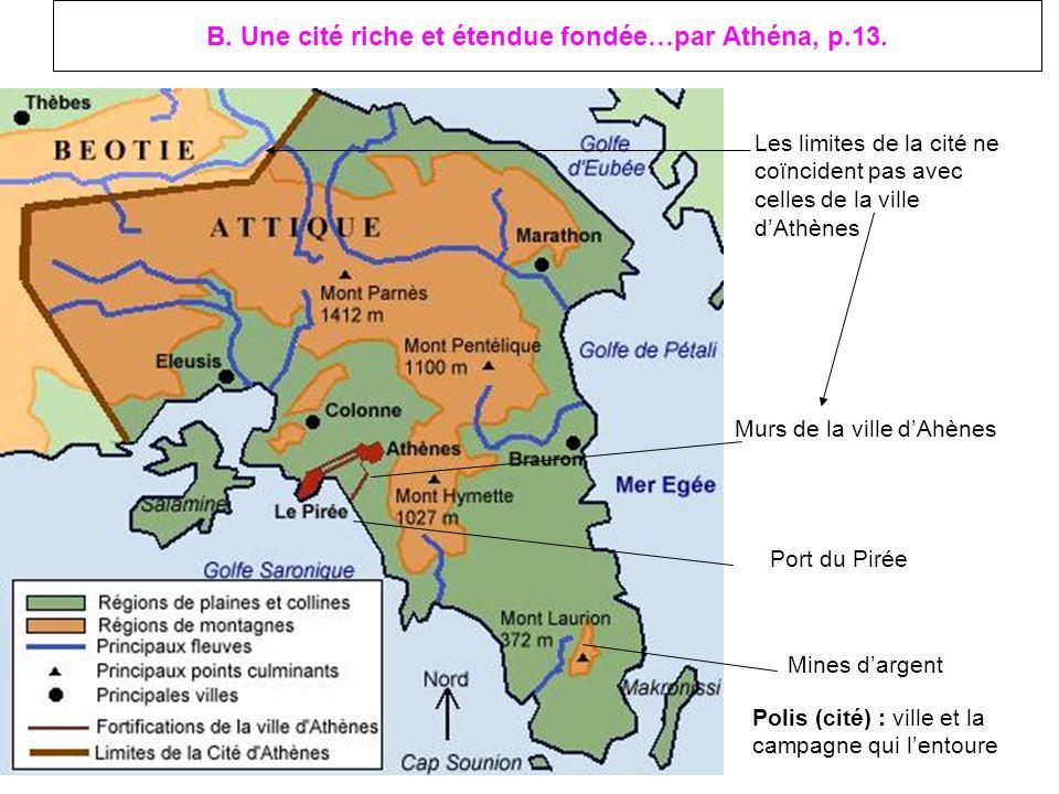B. Une cité riche et étendue fondée…par Athéna, p.13.