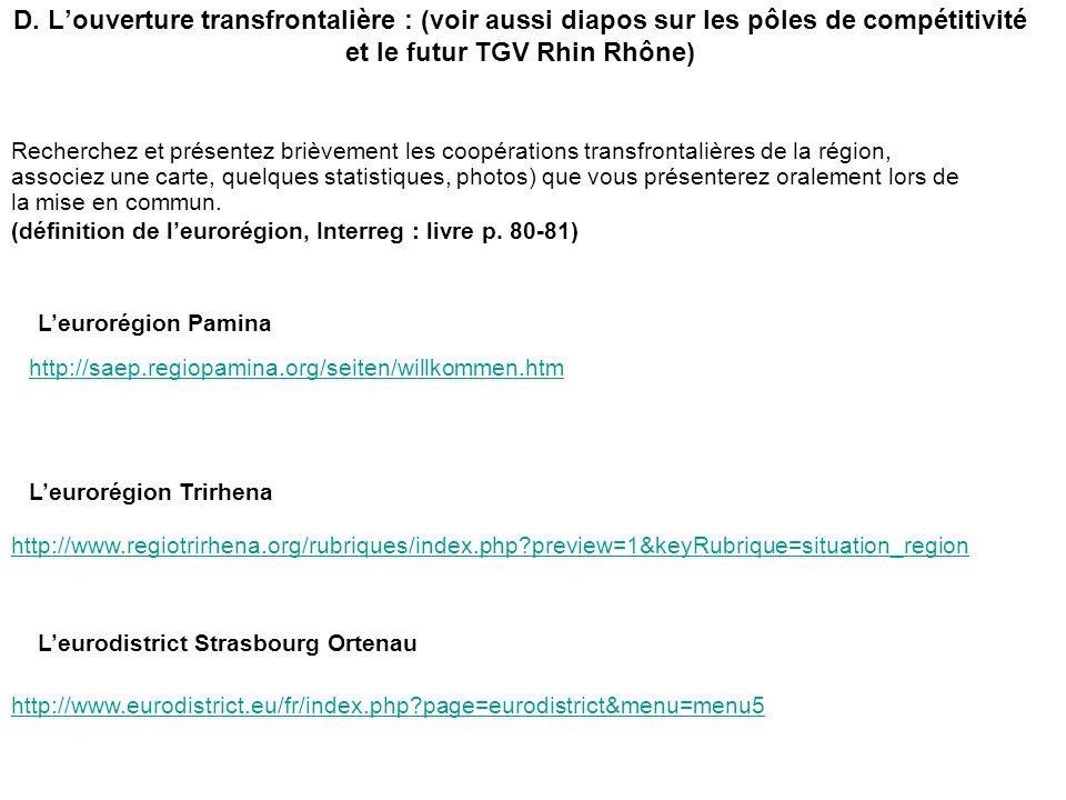 D. L'ouverture transfrontalière : (voir aussi diapos sur les pôles de compétitivité et le futur TGV Rhin Rhône)
