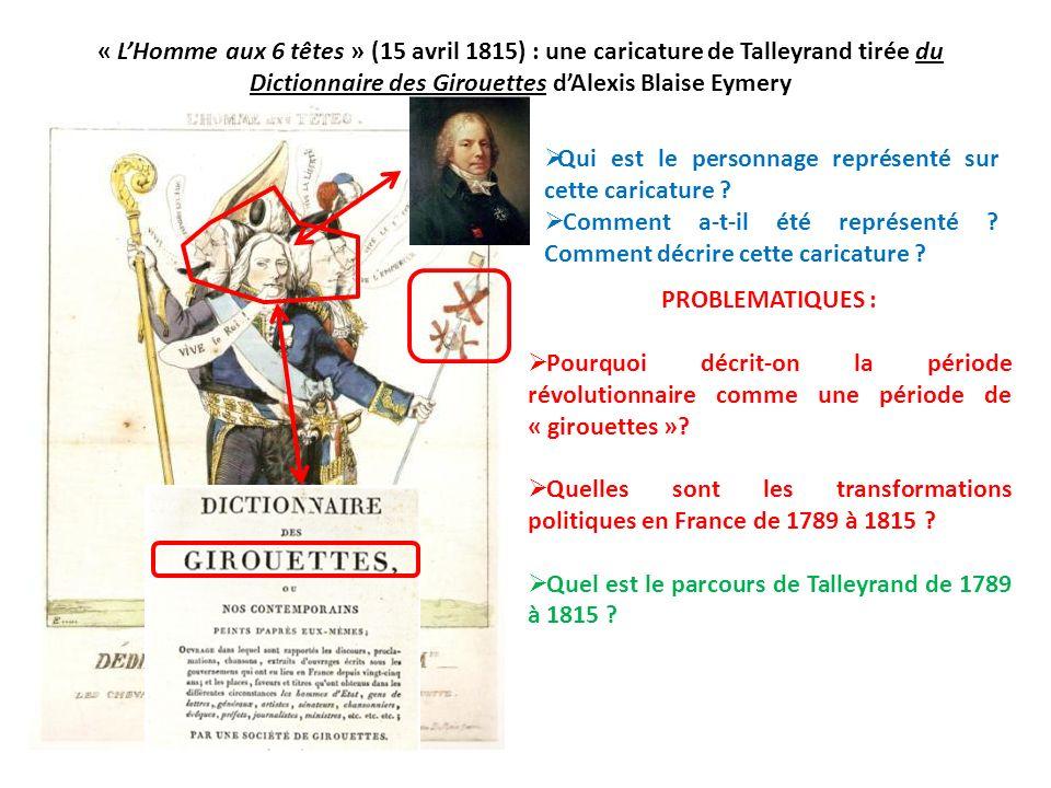 « L'Homme aux 6 têtes » (15 avril 1815) : une caricature de Talleyrand tirée du Dictionnaire des Girouettes d'Alexis Blaise Eymery