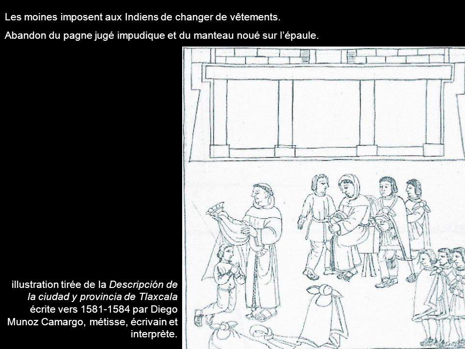 Les moines imposent aux Indiens de changer de vêtements.