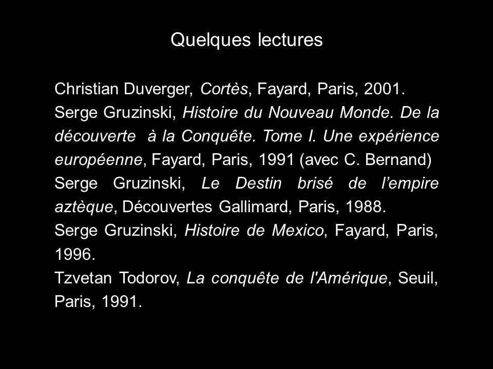 Quelques lectures Christian Duverger, Cortès, Fayard, Paris, 2001.