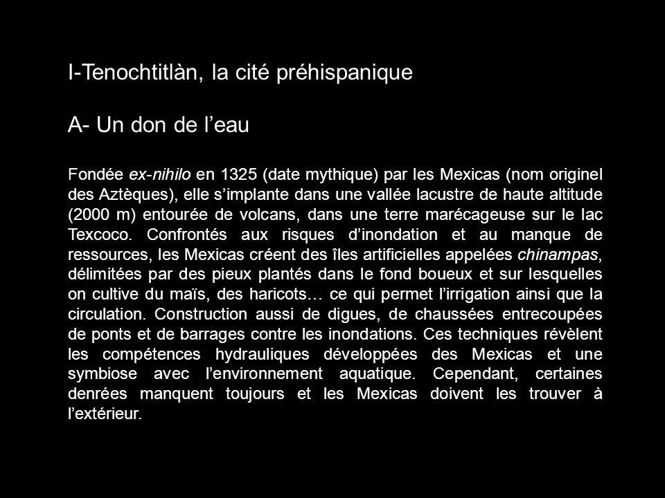 I-Tenochtitlàn, la cité préhispanique A- Un don de l'eau