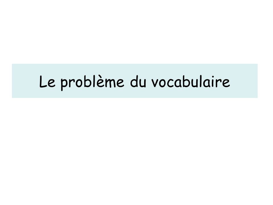 Le problème du vocabulaire
