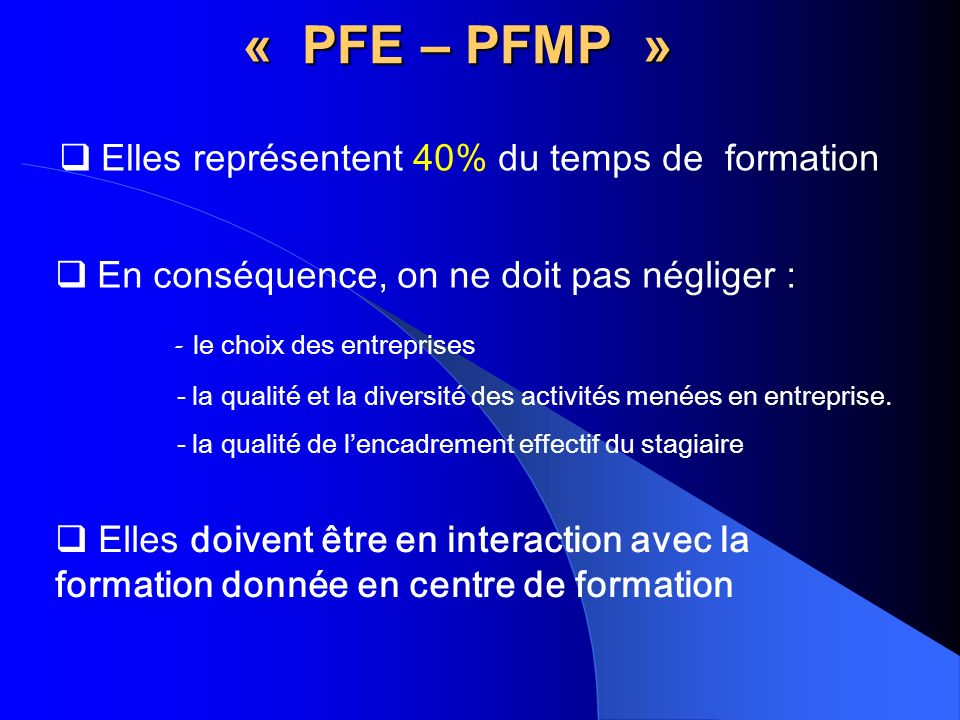 « PFE – PFMP » Elles représentent 40% du temps de formation