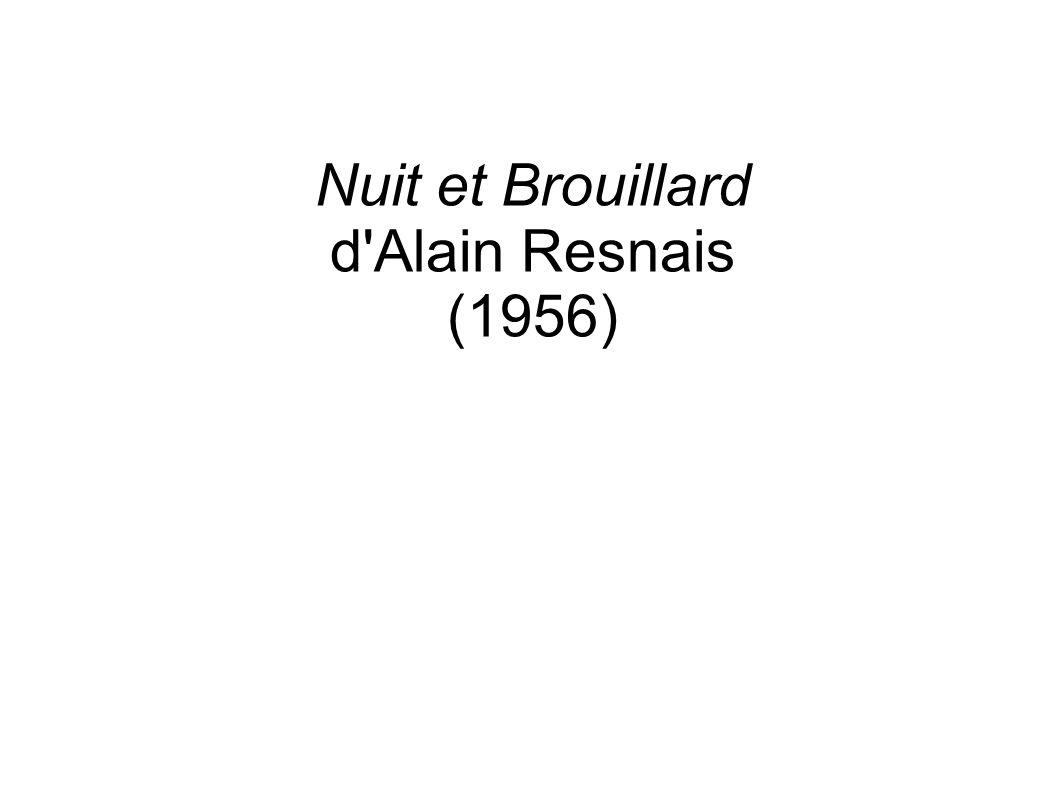 Nuit et Brouillard d Alain Resnais (1956)