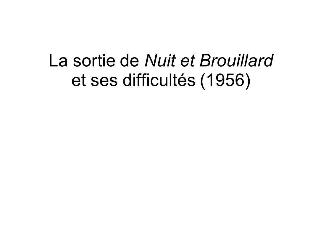 La sortie de Nuit et Brouillard et ses difficultés (1956)
