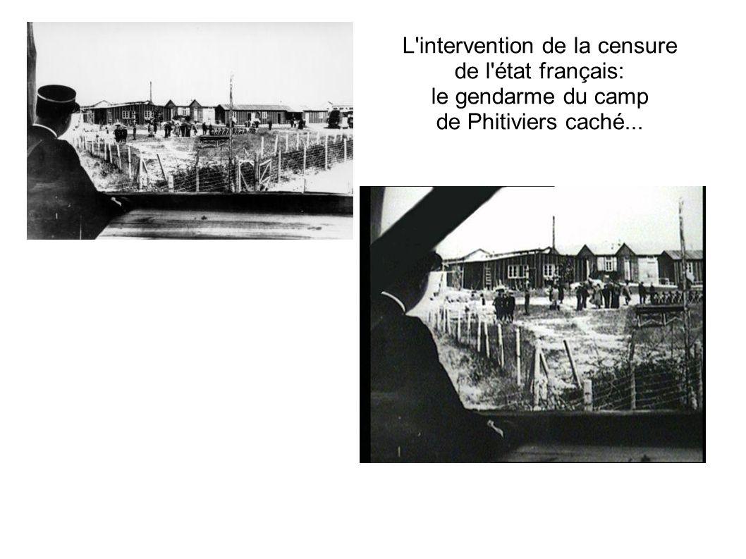 L intervention de la censure de l état français: le gendarme du camp de Phitiviers caché...