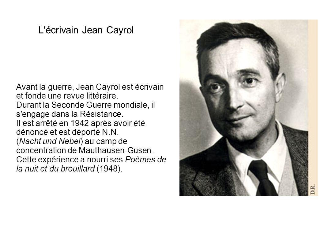 L écrivain Jean Cayrol Avant la guerre, Jean Cayrol est écrivain