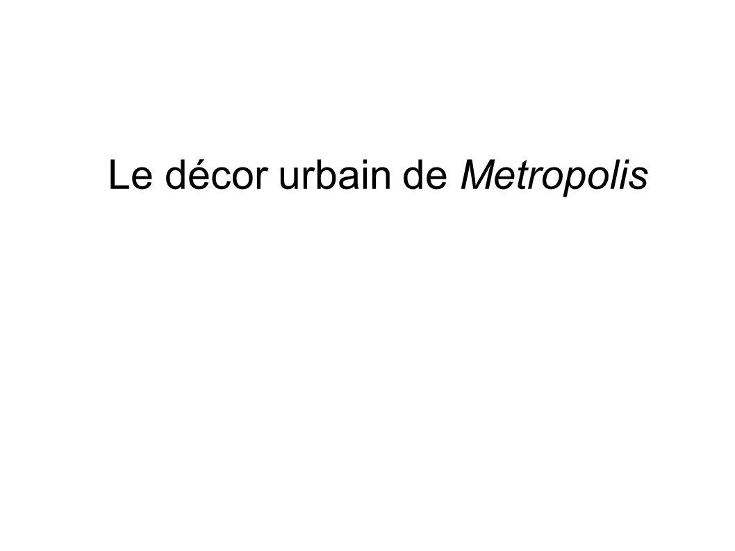 Le décor urbain de Metropolis