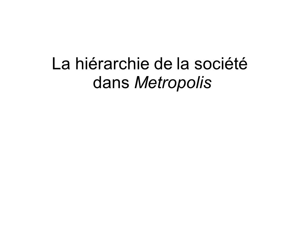 La hiérarchie de la société dans Metropolis