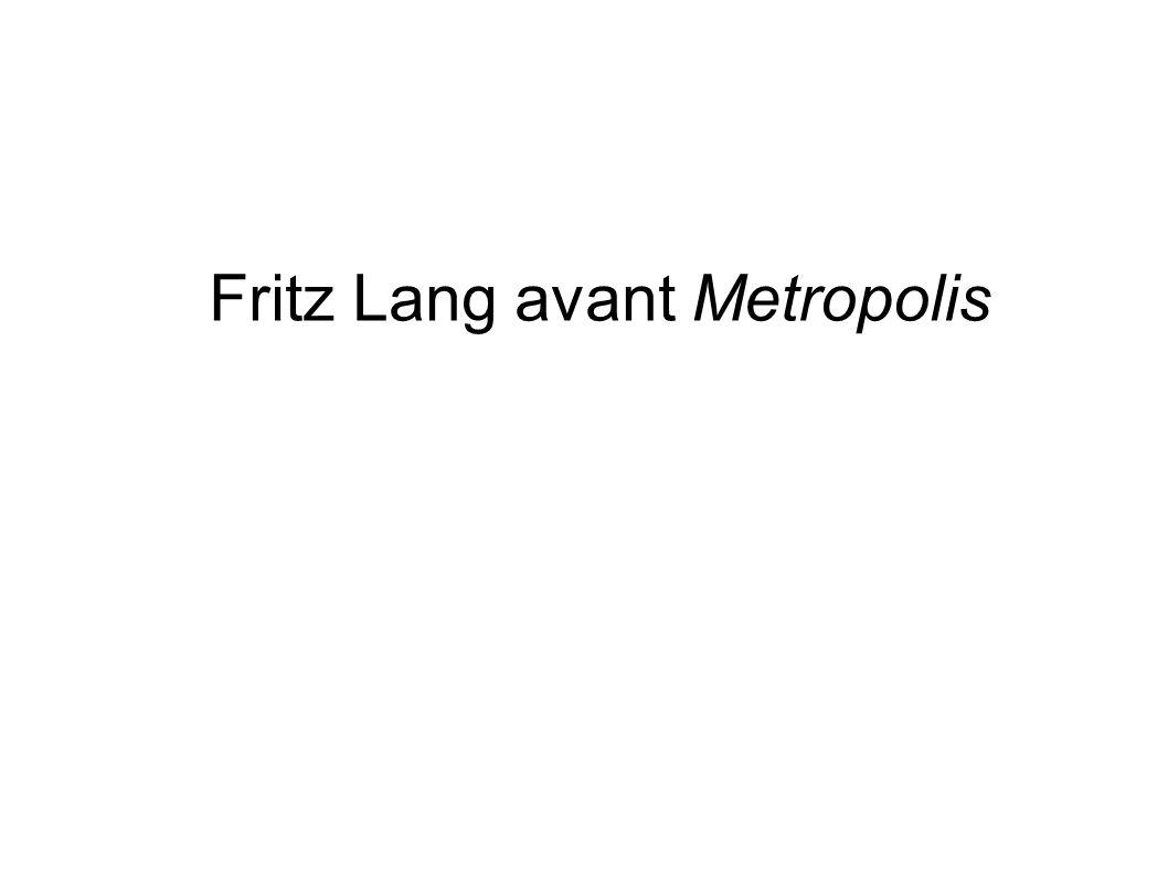 Fritz Lang avant Metropolis