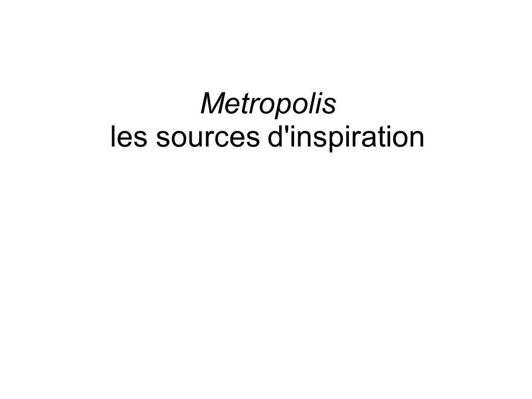 Metropolis les sources d inspiration