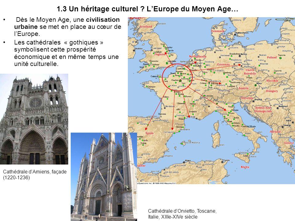 1.3 Un héritage culturel L'Europe du Moyen Age…