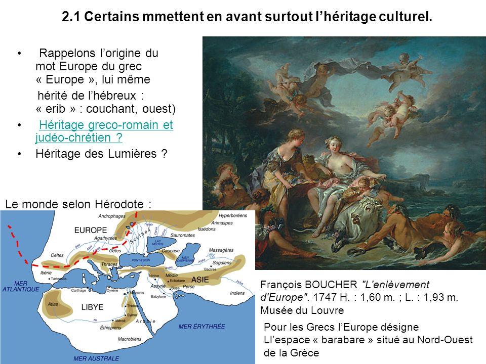 2.1 Certains mmettent en avant surtout l'héritage culturel.