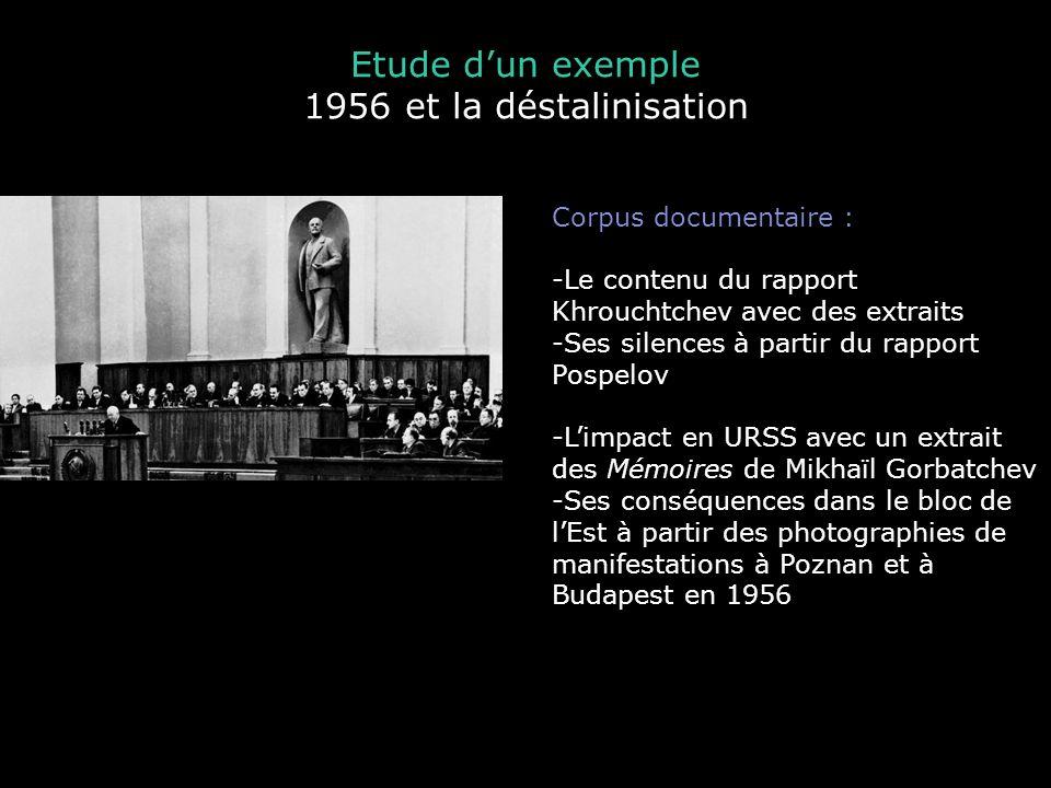 Etude d'un exemple 1956 et la déstalinisation Corpus documentaire :