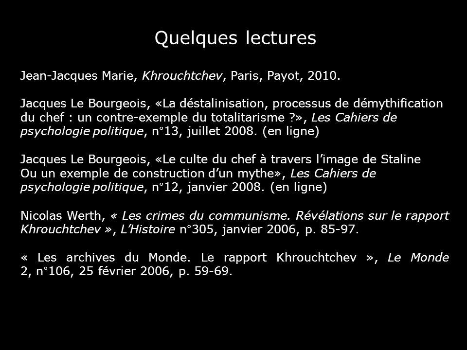 Quelques lectures Jean-Jacques Marie, Khrouchtchev, Paris, Payot, 2010.