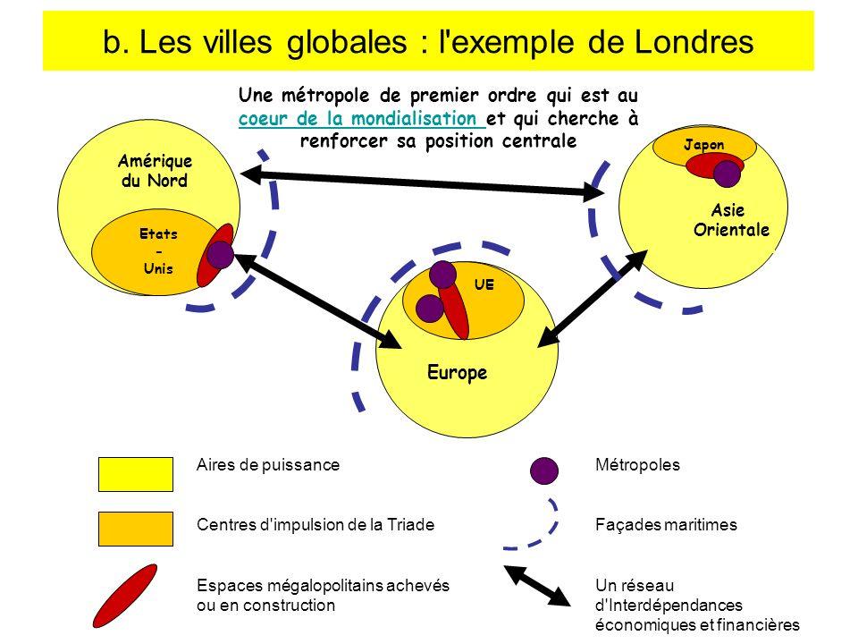 b. Les villes globales : l exemple de Londres