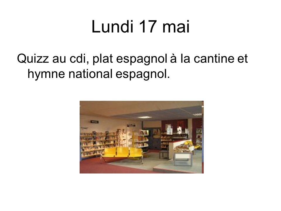 Lundi 17 mai Quizz au cdi, plat espagnol à la cantine et hymne national espagnol.