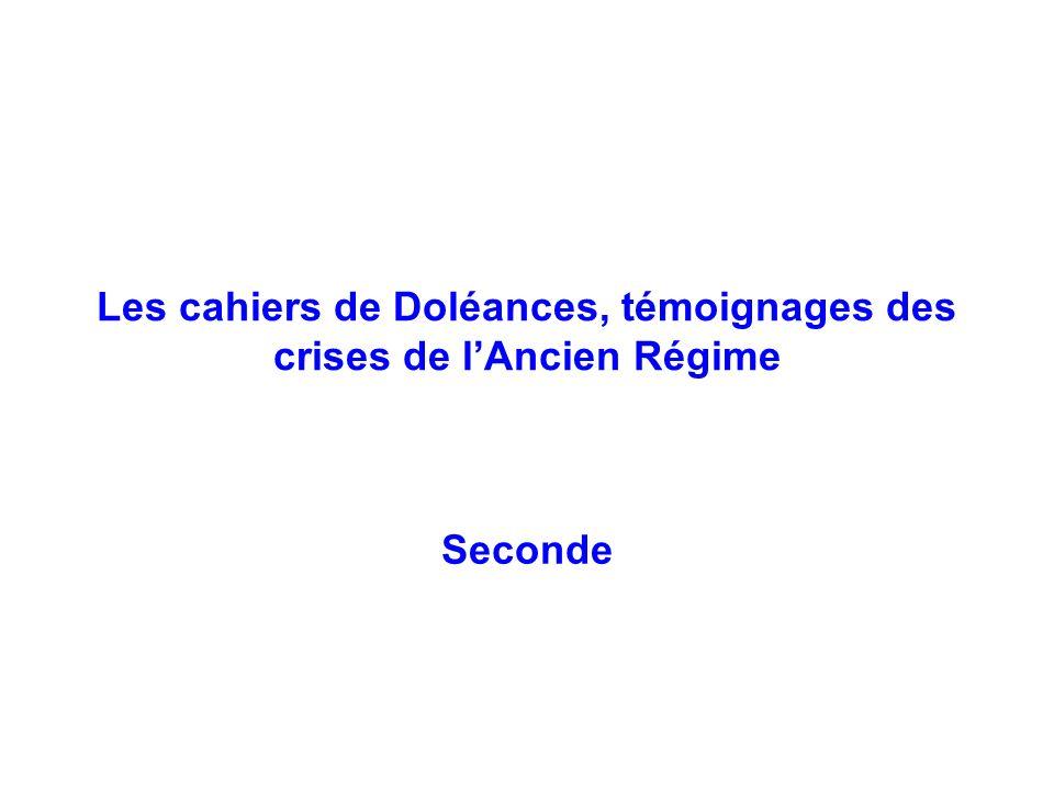 Les cahiers de Doléances, témoignages des crises de l'Ancien Régime