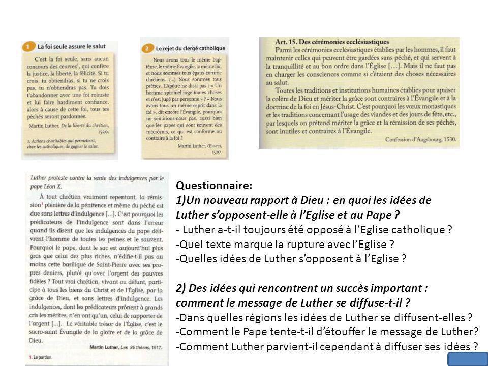 Questionnaire: Un nouveau rapport à Dieu : en quoi les idées de. Luther s'opposent-elle à l'Eglise et au Pape