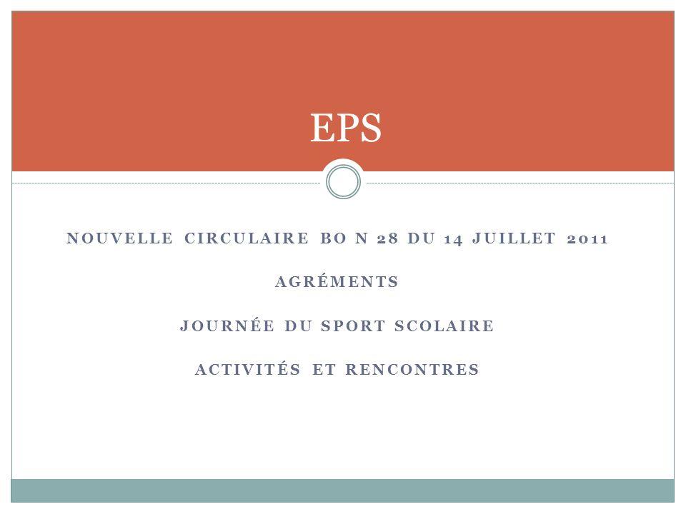 EPS Nouvelle circulaire BO n 28 du 14 juillet 2011 Agréments