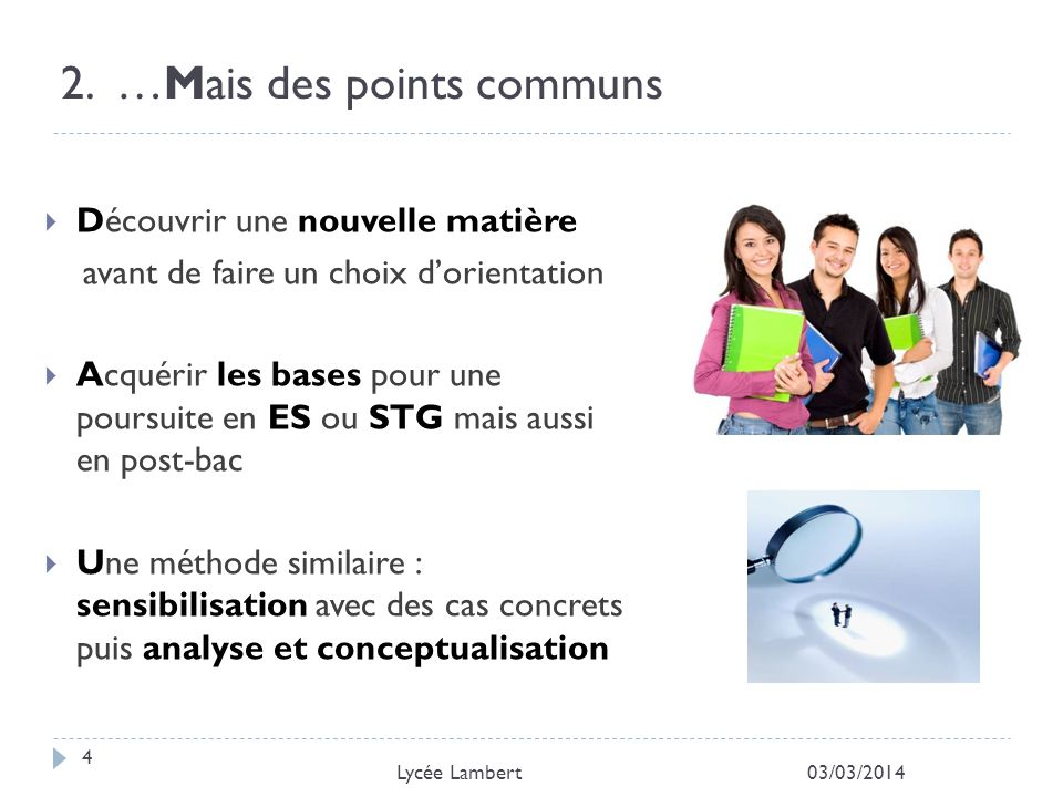 2. …Mais des points communs
