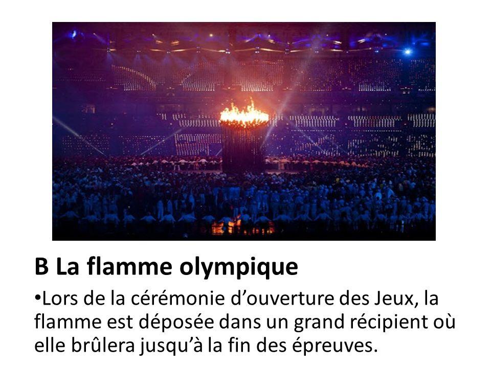 B La flamme olympique
